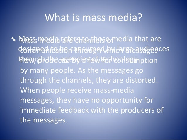 the involvement of mass media in We live our lives within our media, rather than simply with it,  we live our lives within our media, rather than simply with it,  mass media communication.