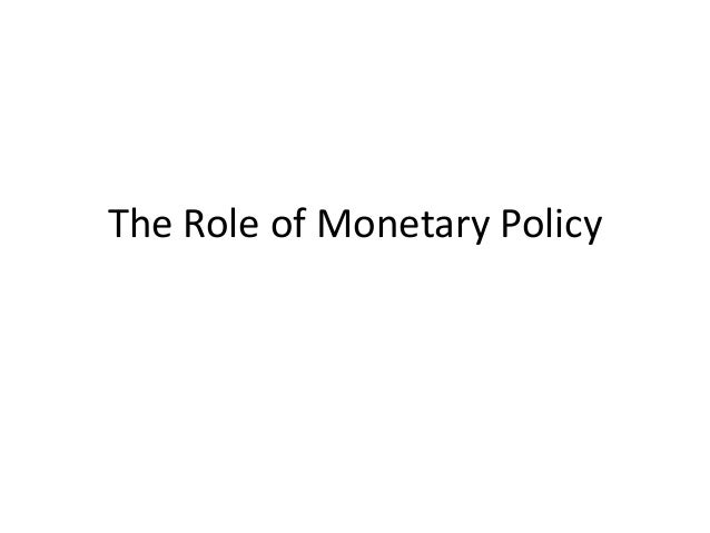 The Role of Monetary Policy