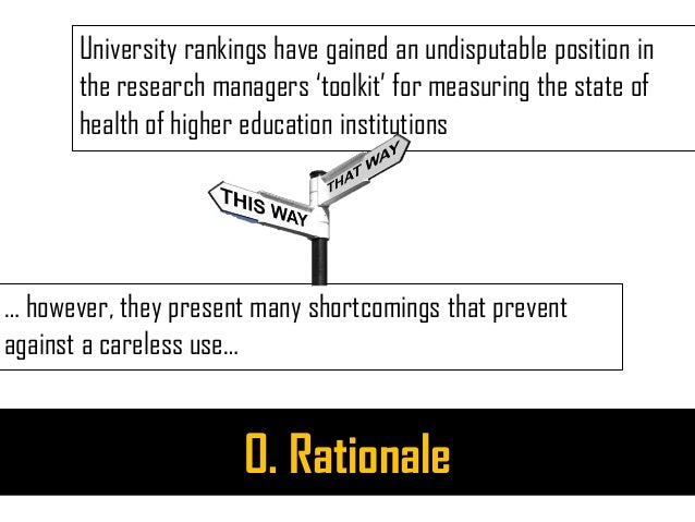 0. Rationale University rankings have gained an undisputable position in the research managers 'toolkit' for measuring the...