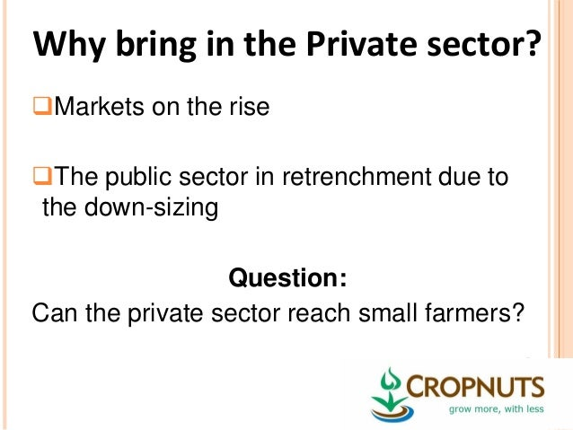 the role of private sector in Now, what's the difference between the public and the private sector in terms of the way that they operate those who are in the public sector typically supply services to the public, and they are not competing with any other institution for profit.