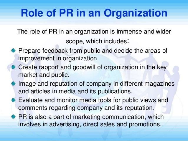 the role and importance of public relations in an organization Pr's 9 corporate roles public relations or pr for short has changed a lot lately while pr may be described in many different ways, everyone agrees that public relations is the corporate.