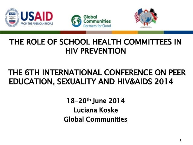 THE ROLE OF SCHOOL HEALTH COMMITTEES IN HIV PREVENTION THE 6TH INTERNATIONAL CONFERENCE ON PEER EDUCATION, SEXUALITY AND H...