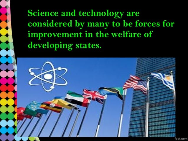 development of science and technology The commission on science and technology for development (cstd) is a subsidiary body of the economic and social council (ecosoc) the commission provides the general assembly and ecosoc with high-level advice on relevant science and technology issues unctad is responsible for the substantive .