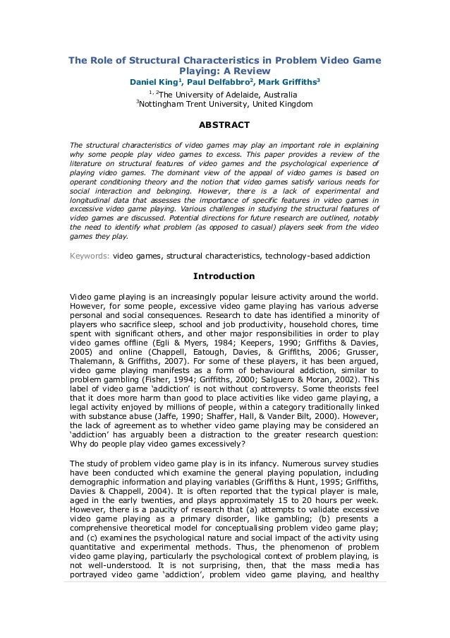 The Role of Structural Characteristics in Problem Video Game Playing: A Review Daniel King1 , Paul Delfabbro2 , Mark Griff...