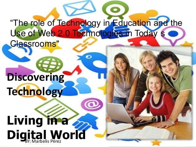 The role of technology in education and the use of web 2.0 technology…