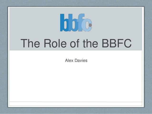 The Role of the BBFC Alex Davies