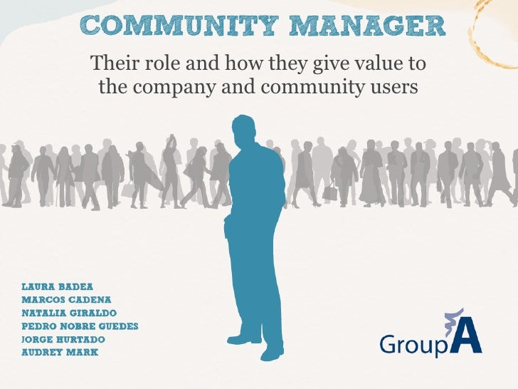 Their role and how they give value to the company and community users