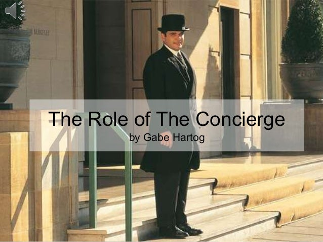 The Role of The Conciergeby Gabe Hartog