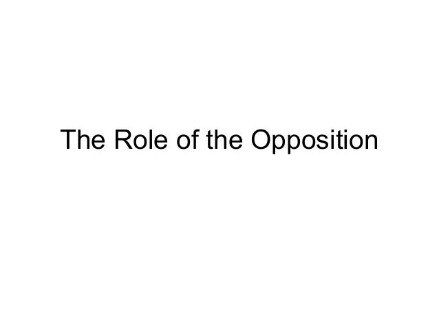 The Role of the Opposition