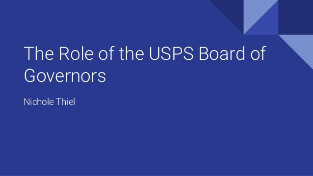 The Role of the USPS Board of Governors Nichole Thiel