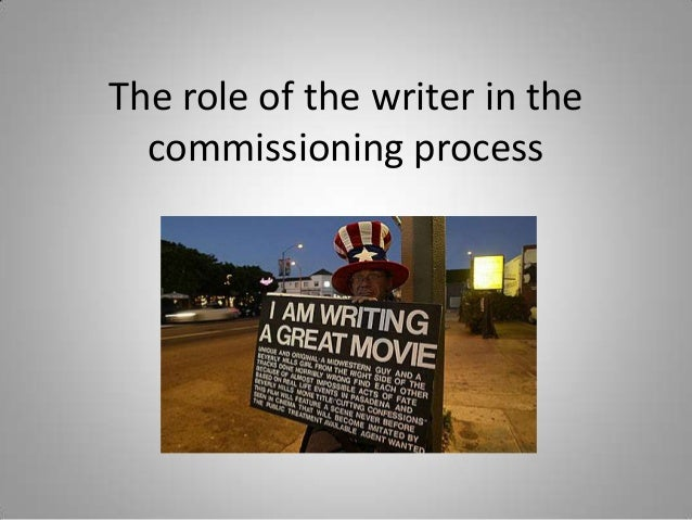 The role of the writer in the commissioning process