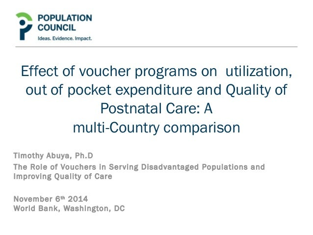Effect of voucher programs on utilization,  out of pocket expenditure and Quality of  Postnatal Care: A  multi-Country com...