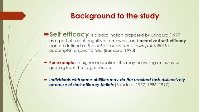 self efficacy in education essay Self-efficacy can be described as the individual's belief in his or her capacity to execute behaviors necessary to produce a specific performance, or in simpler terms.