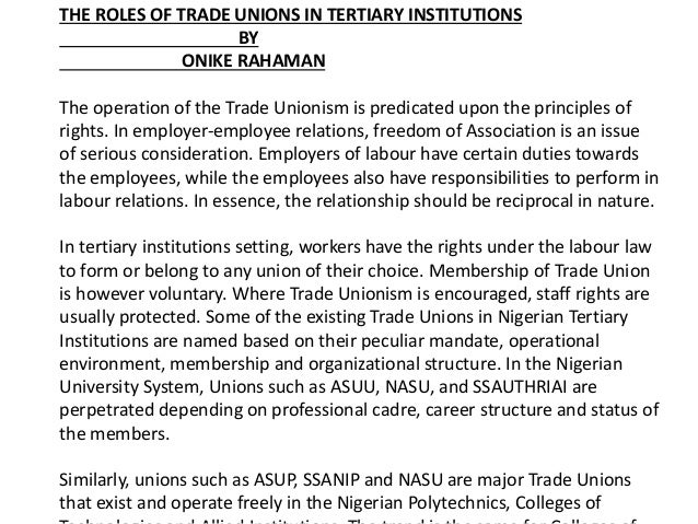 THE ROLES OF TRADE UNIONS IN TERTIARY INSTITUTIONS BY ONIKE RAHAMAN The operation of the Trade Unionism is predicated upon...