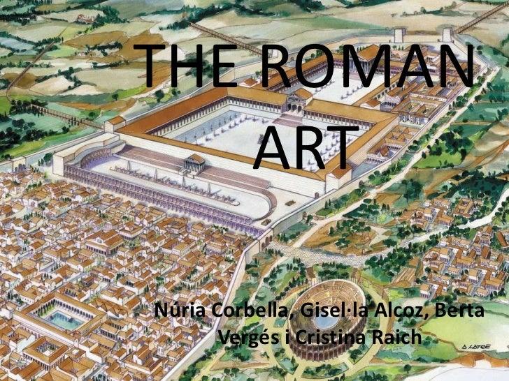 THE ROMAN    ARTNúria Corbella, Gisel·la Alcoz, Berta       Vergés i Cristina Raich