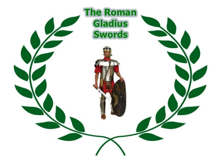 The Roman Gladius Swords<br />