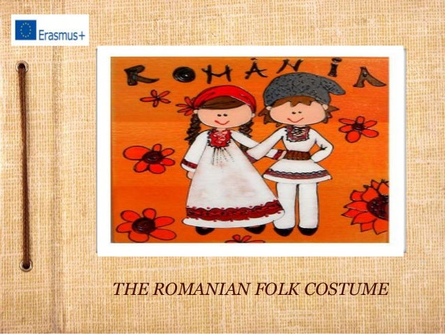 THE ROMANIAN FOLK COSTUME