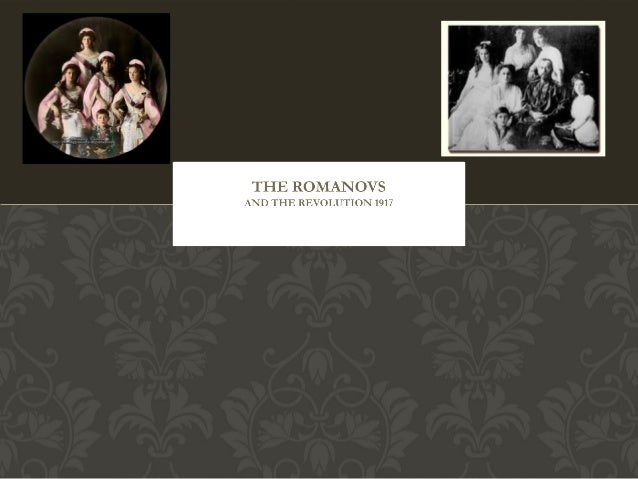 THE ROMANOVS – IMPERIAL,                         HOSTAGES, MURDERED.   •The Romanovs ruled for 300 years. They were a cons...