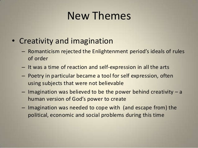 themes in romantic poetry Experimentation with poetic form when we read the romantics now, they seem old-fashioned they say things like, 'beauty is truth, truth beauty/ that is all ye know on earth, and all ye need to know' sounds fancy, right to the.