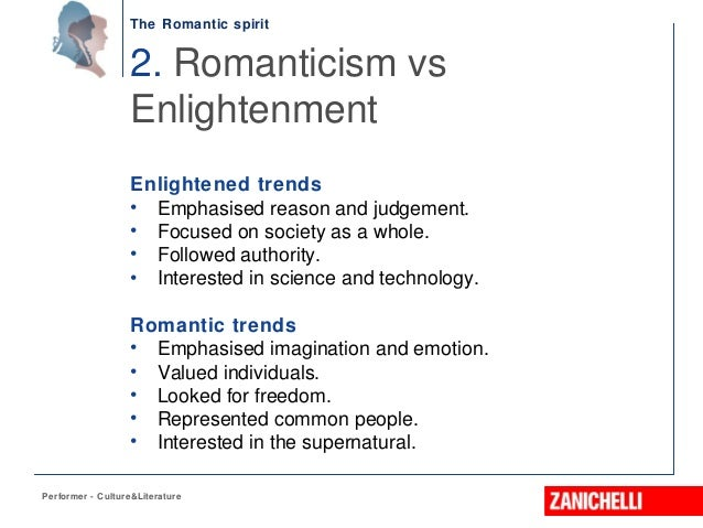 enlightenment vs romanticism The romanticism versus enlightenment trope as used in popular culture some eighteenth century people believed that reason and science are good and therefore.
