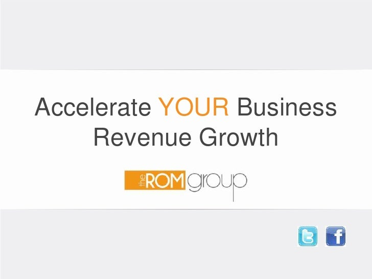 AccelerateYOUR Business Revenue Growth<br />