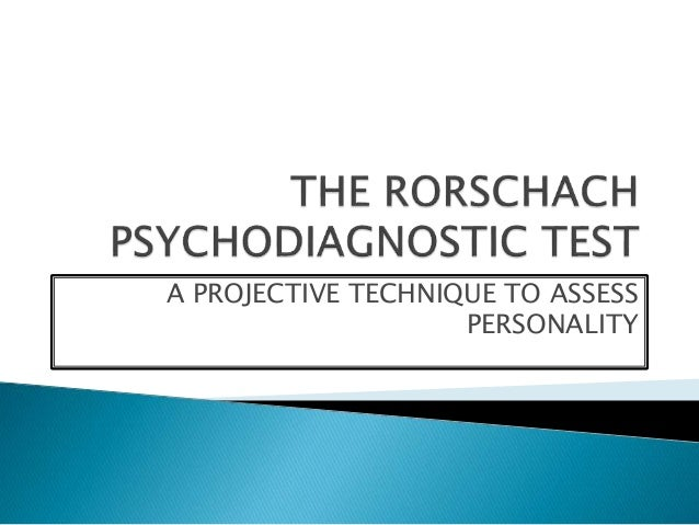 A PROJECTIVE TECHNIQUE TO ASSESS PERSONALITY
