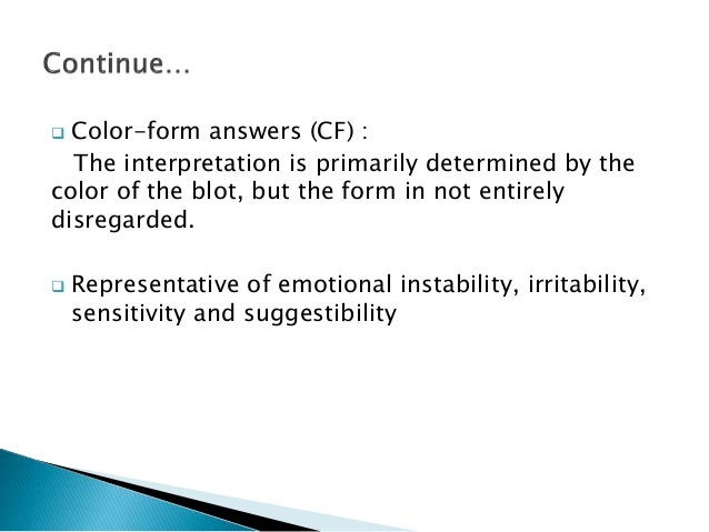  Color-form answers (CF) : The interpretation is primarily determined by the color of the blot, but the form in not entir...