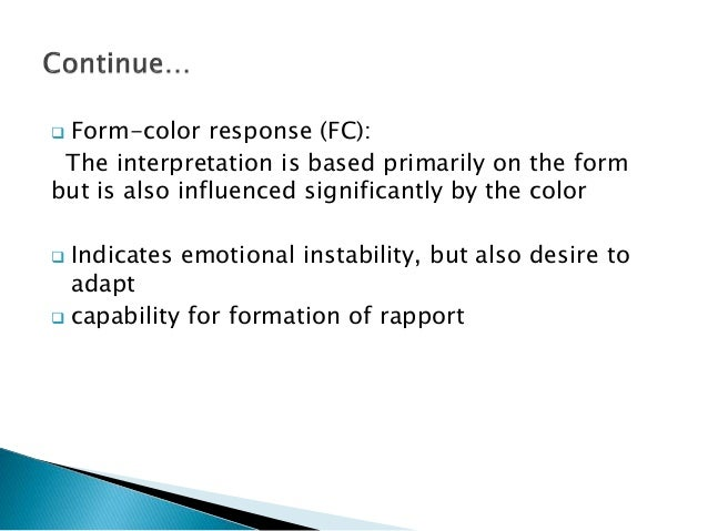  Form-color response (FC): The interpretation is based primarily on the form but is also influenced significantly by the ...