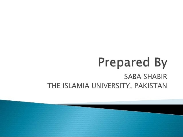 SABA SHABIR THE ISLAMIA UNIVERSITY, PAKISTAN