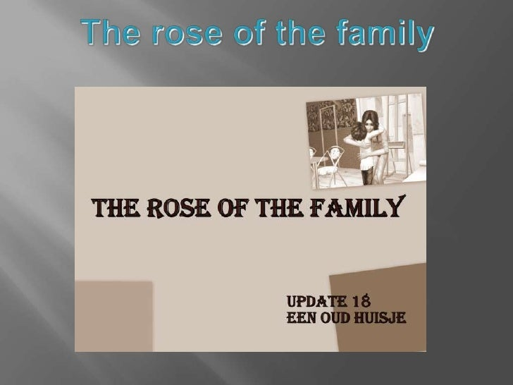 The rose of the family<br />