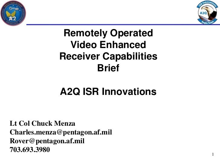 Remotely Operated                Video Enhanced              Receiver Capabilities                     Brief              ...