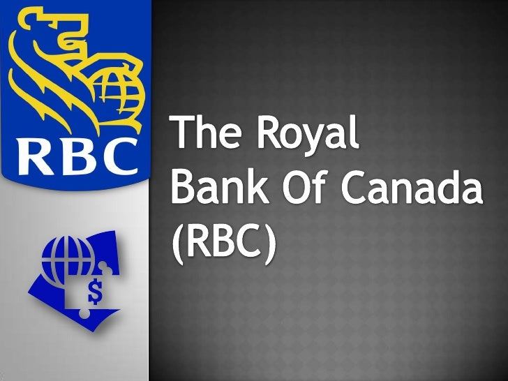 The Royal Bank Of Canada  (RBC)<br />