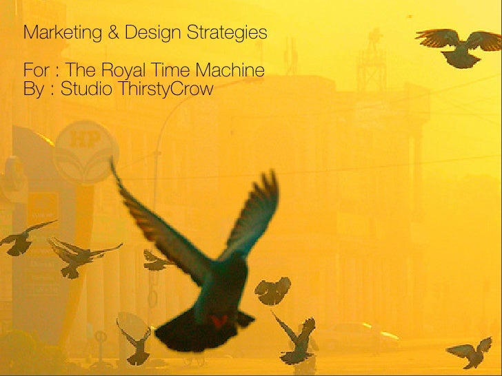 Marketing & Design Strategies For : The Royal Time Machine By : Studio ThirstyCrow
