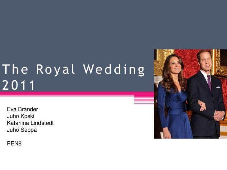 The Royal Wedding 2011<br />Eva Brander<br />Juho Koski<br />Katariina Lindstedt<br />Juho Seppä<br />PEN8<br />