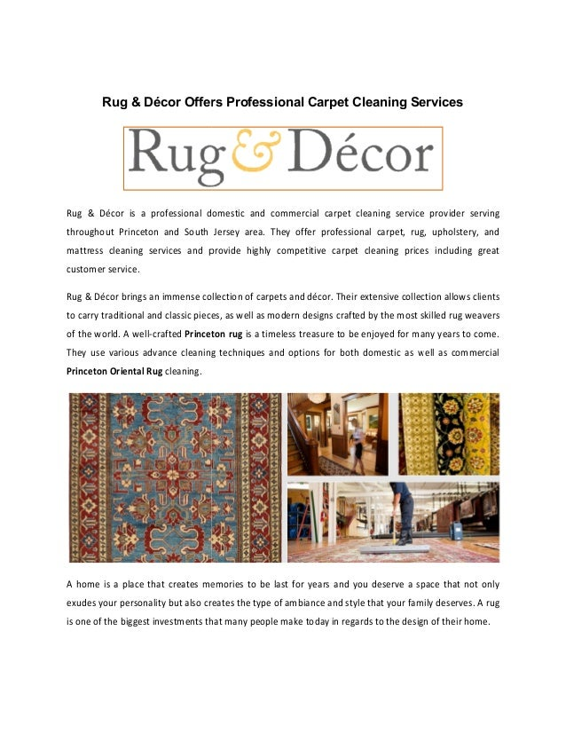 Rug & Décor Offers Professional Carpet Cleaning Services Rug & Décor is a professional domestic throughout Princeton and S...