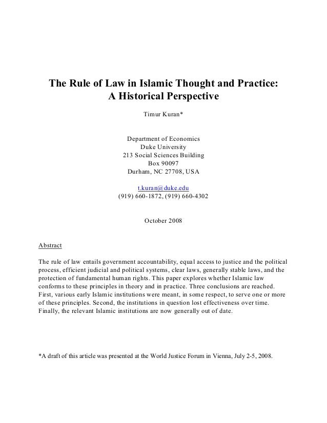 The Rule of Law in Islamic Thought and Practice: A Historical Perspective Timur Kuran* Department of Economics Duke Univer...
