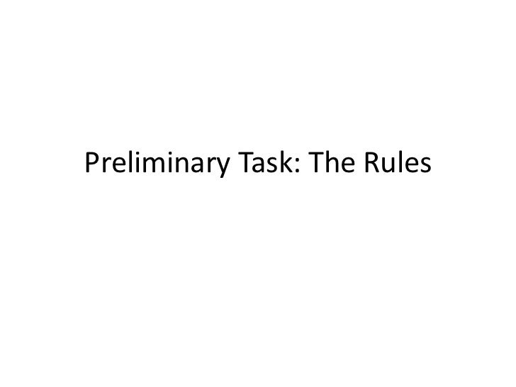 Preliminary Task: The Rules<br />