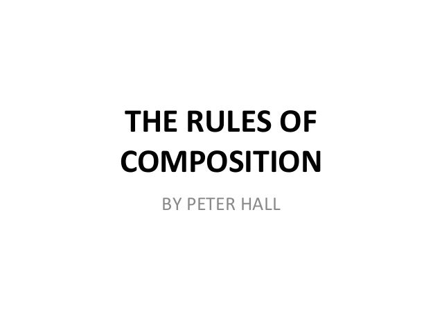 THE RULES OF COMPOSITION BY PETER HALL