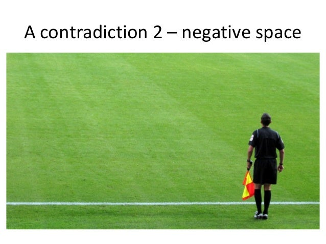 A contradiction 2 – negative space