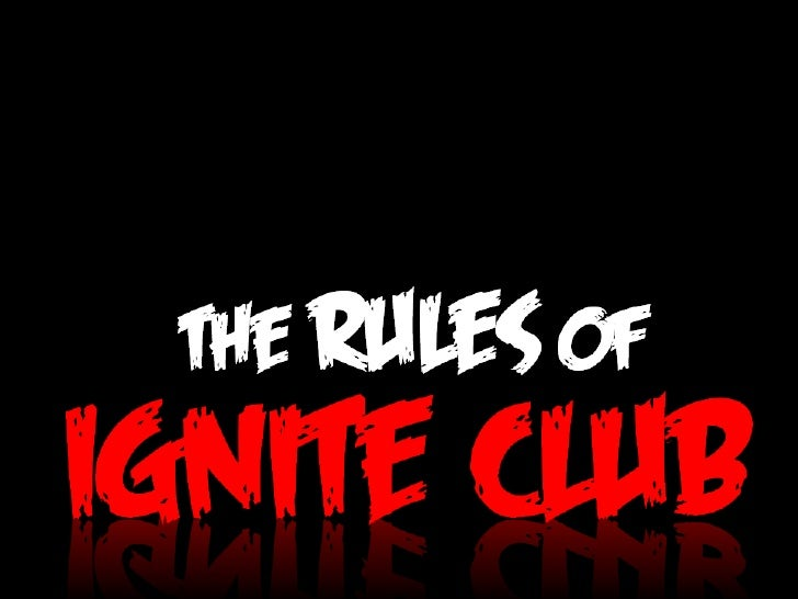 The rules of Ignite club