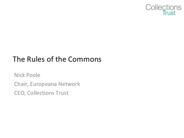 The Rules of the CommonsNick PooleChair, Europeana NetworkCEO, Collections Trust
