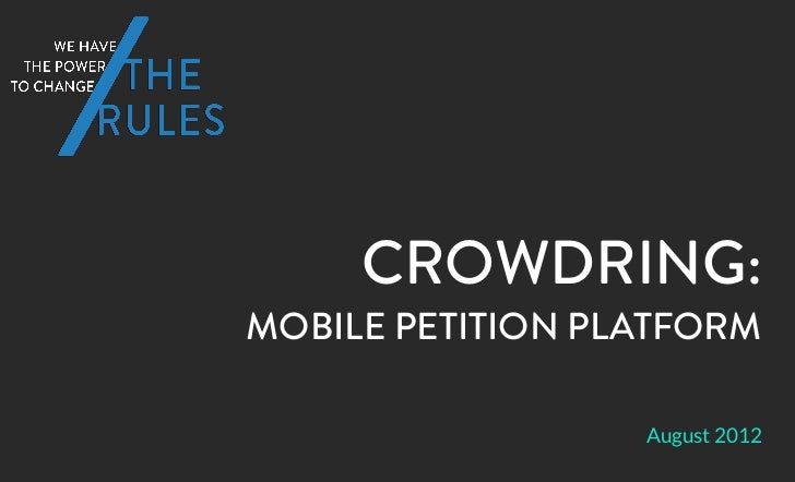 CROWDRING:MOBILE PETITION PLATFORM                  August 2012