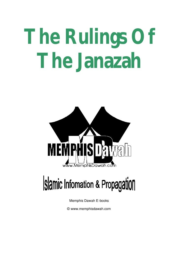 The Rulings Of  The Janazah          Memphis Dawah E-books      © www.memphisdawah.com