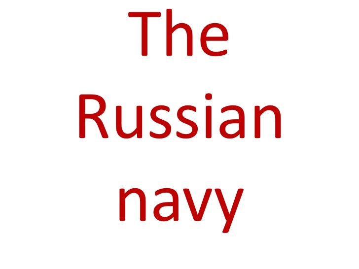 The Russian navy <br />