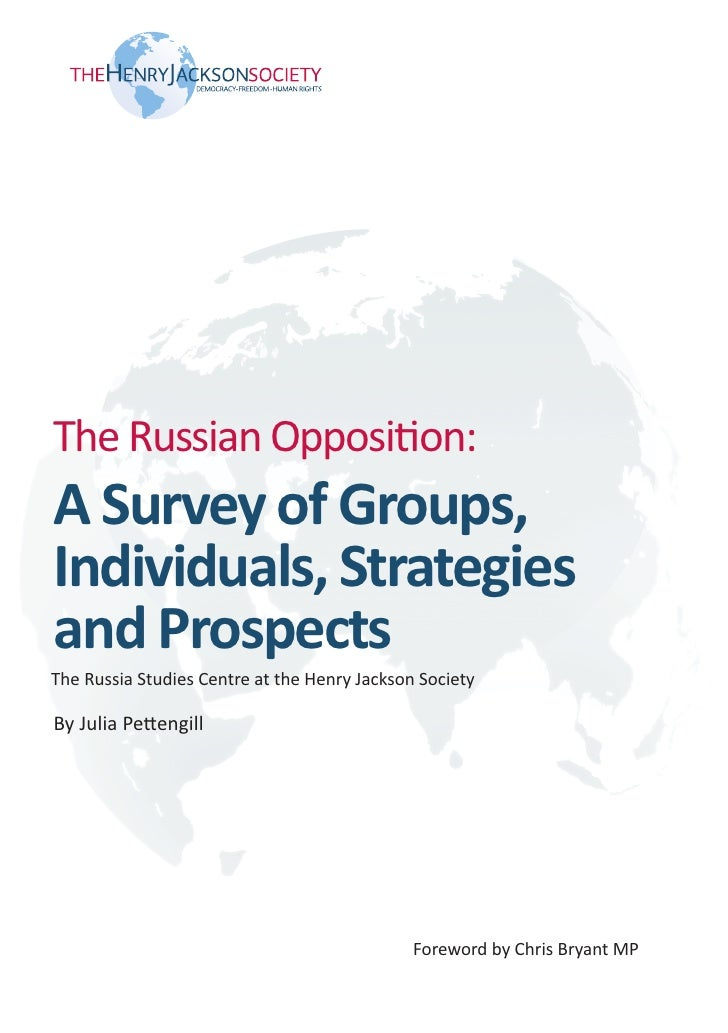 The Russian Opposition:A Survey of Groups,Individuals, Strategiesand ProspectsThe Russia Studies Centre at the Henry Jacks...