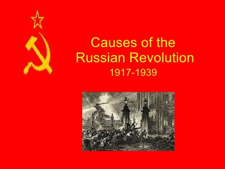Causes of the  Russian Revolution 1917-1939