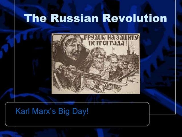 The Russian Revolution Karl Marx's Big Day!