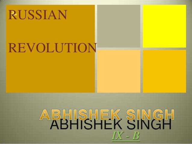 + RUSSIAN REVOLUTION  ABHISHEK SINGH IX - B