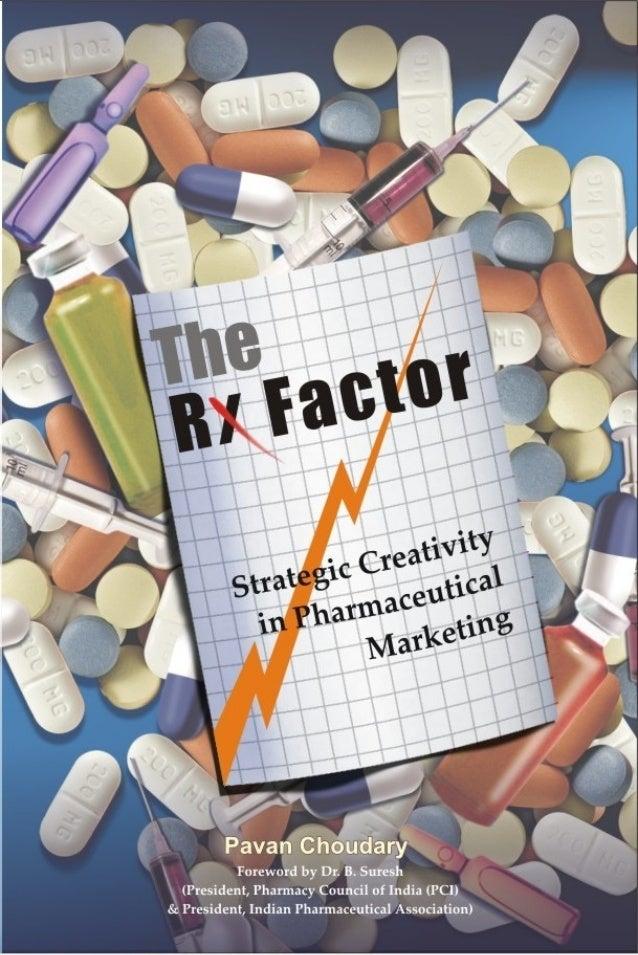The FactorStrategic Creativity inPharmaceutical MarketingPAVAN CHOUDARYW V P DWisdom Village (Publication Division)Knowled...