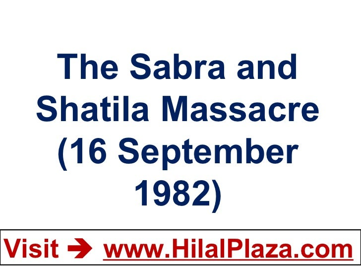 The Sabra and Shatila Massacre (16 September 1982)